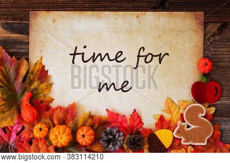 Old Paper With Autumn Decoration, Text Time For Me