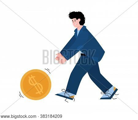 Tiny Businessman Rolling A Huge Golden Dollar Coin, Flat Cartoon Vector Illustration Isolated On Whi