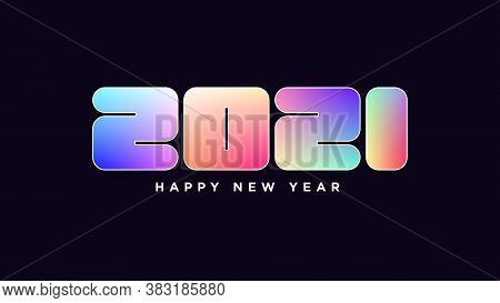 Happy New 2021 Year. Iridescent Number 2021, Bold Rounded Digits With Colorful Gradient. Greeting Ca