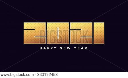 Happy New 2021 Year. Golden Number 2021 With Dot Textured, Bold Digits. Greeting Card, Festive Poste