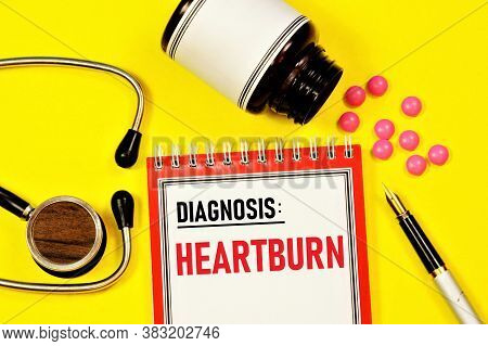 Heartburn -- Text Inscription Of The Diagnosis In A Medical Notebook. A Feeling Of Discomfort Or Bur