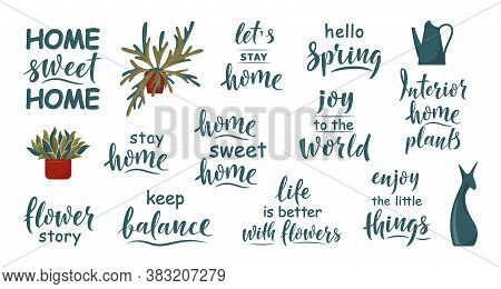 Set Of Lettering Sign About Home And Home Gardening. Enjoy The Little Things, Sweet Home, Hello Spri