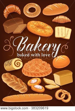 Bakery Bread, Pastry Cakes And Desserts, Croissant And Baguette Vector Poster. Bakery Shop Baked Foo