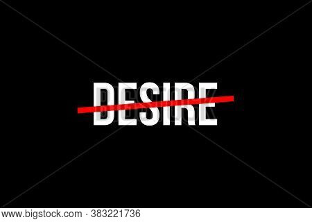Crossed Out Word With A Red Line Meaning The Need To Control Desire