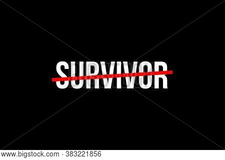 Hope And Pray For Survivors. Crossed Out Word With A Red Line Meaning The Need To Help The Survivors