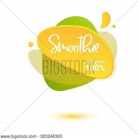 Smoothie Vector Label. Bright And Shine Stickers, Labels, Tags And Banners For Smoothie. For Badges