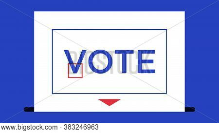 Ballot With Mark And Text Vote. Election Of The President Or Government, Polling Day In Usa, Politic