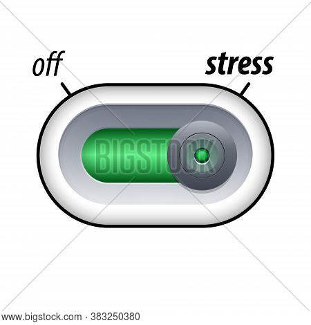 Stress Concept. Press The Slide Button For Stress. Isolated On White Background. Vector Illustration