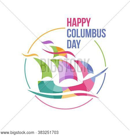 Happy Columbus Day - Vector Banner For National Holiday With Holy Mary Flagship In Abstract Colorful