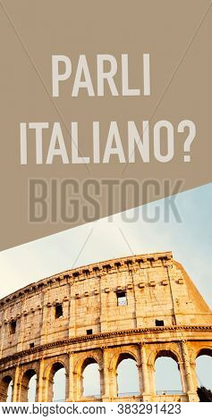 a view of the famous Coliseum in Rome, Italy, and the question do you speak Italian, written in Italian, in a vertical format to use for mobile stories or as smartphone wallpaper