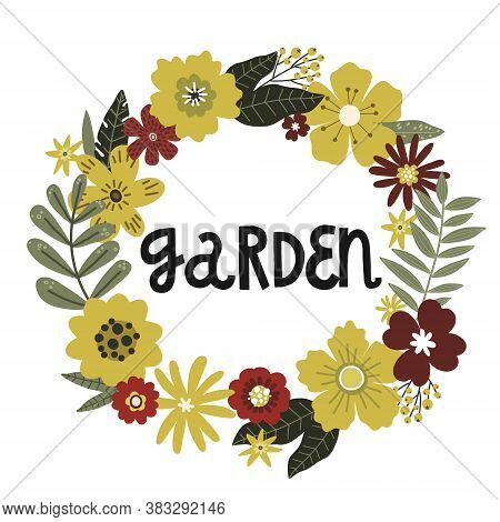 Flowers Wreath, Lettering Garden, Vector Hand Drawing Greeting Card Template