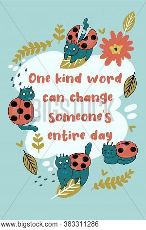 Greeting Card With Ladybug Cats And Inscription One Kind Word Can Change Someone's Entire Day. Vecto