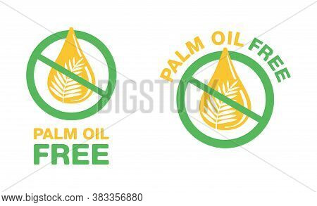 Palm Oil Free Sign - Crossed Out Palm Branch - Marking For Unavailability Of Harmful Food Ingredient