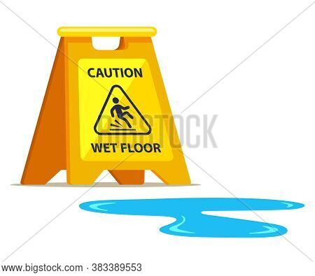 Yellow Sign Carefully Wet Floor And Puddle Nearby. Flat Vector Illustration.