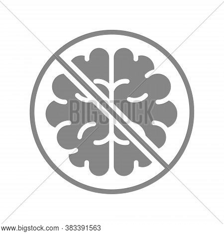 Brain With Prohibition Sign, Stop Thinking Gray Icon. Transplantation Symbol.