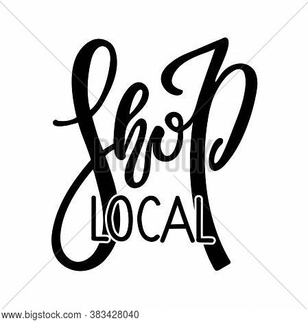 Shop Local Small Business Logo Design. Black And White Handwritten Logotype Isolated On White Backgr