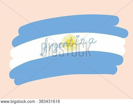 Argentina Flag, Stylized Vector Illustration With Freehand Text. Blue With White Flag Argentina Nati