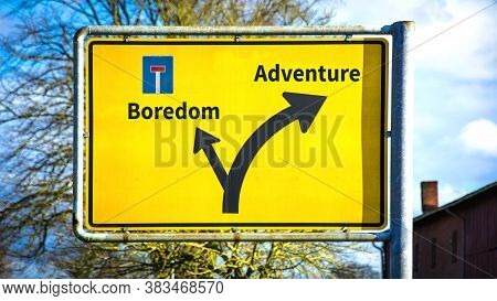 Street Sign The Direction Way To Adventure Versus Boredom
