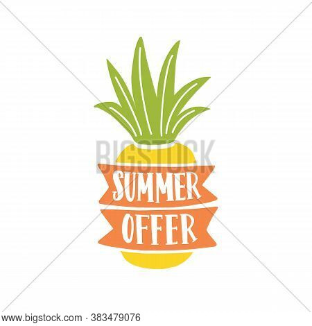 Summer Offer Lettering Written On Ribbons And Pineapple For Seasonal Discount. Advertising Compositi