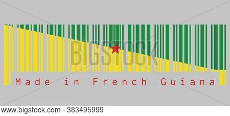 Barcode Set The Color Of French Guiana Flag, The Green And Yellow With Red Star. Text: Made In Frenc