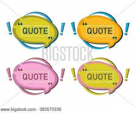 Quote Speech Bubble Blank Template Set. Citation Frame With Commas And Exclamation Point. Copy Space