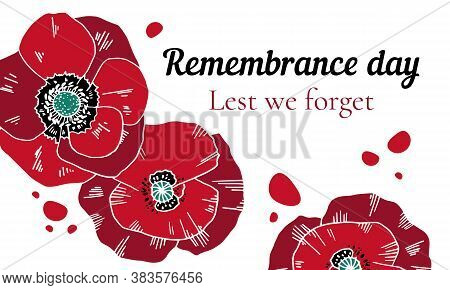 Remembrance Day Lest We Forget Design Template With Red Poppy Flowers. Hand Drawn Vector Sketch Illu