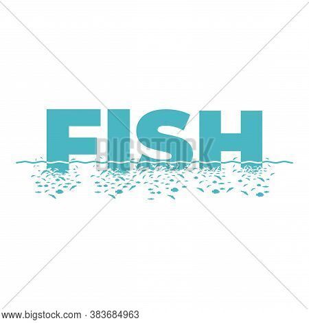 Letters F, I, S, H With The Effect Of Destruction. Dispersion. Fishes.