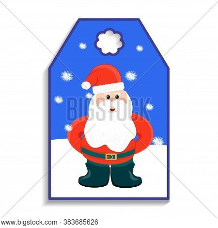 Christmas Tag, Santa Claus In A Hat With A Belt And Felt Boots Isolated On A White Background. Vecto