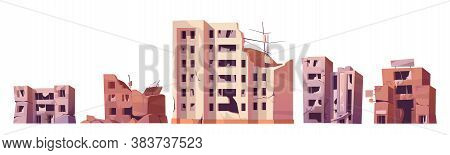 Destroyed City Buildings After War Or Earthquake. Vector Cartoon Set Of Abandoned Broken Houses Isol