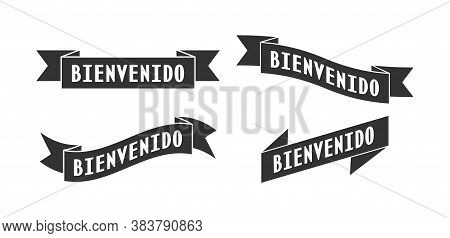 Set Ribbon With The Words Welcome To Spanish For A Banner, Stickers And Labels. Vector Template For