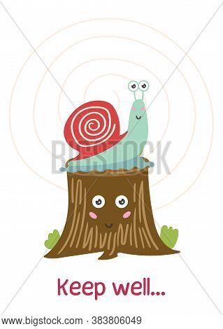 Cute Snail Sitting On A Tree Stump. Positive Children Greeting Card. Vector Illustration