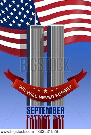 Patriot Day Background. September 11, 2001. Twin Towers Of The World Trade Center Against The Backgr