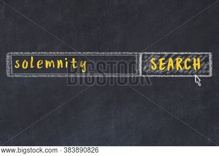 Concept Of Looking For Solemnity. Chalk Drawing Of Search Engine And Inscription On Wooden Chalkboar