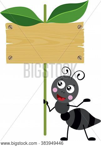 Scalable Vectorial Representing A Cute Ant Holding A Wooden Signboard With Leaves, Element For Desig