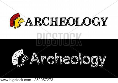 Logo For The Archeology. Hand-drawn Icon Of Ancient Helmet With Title. Archeology Emblem In Chalk St