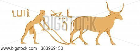 Egyptian Hieroglyph. A Worker Plows The Land With A Bull. Vector Color Image.