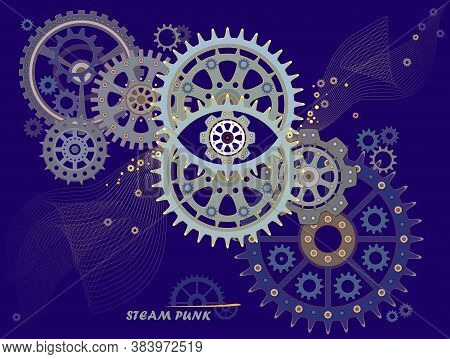 Steam Punk Background With Gears. Abstract Illustration With Eye, Circles, Mechanical Wheels, Geomet