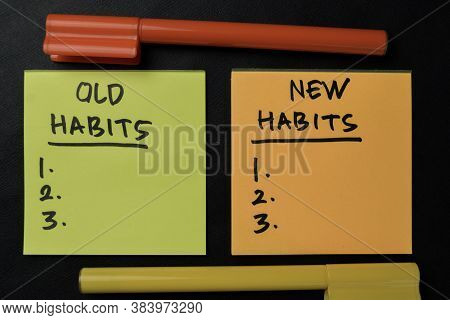 Old Habits And New Habits Write On Sticky Notes Isolated On Office Desk. Supported By An Additional