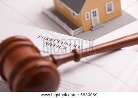 Foreclosure Notice, Gavel And Home