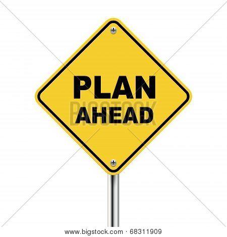 3D Illustration Of Yellow Roadsign Of Plan Ahead
