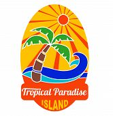 Tropical paradise logo for travel and other company and t-shirts poster
