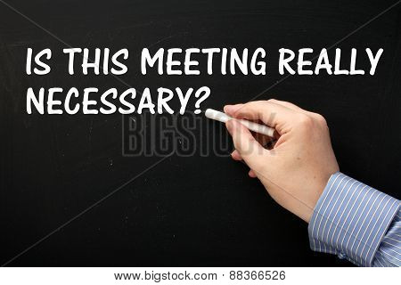 Necessary Meetings