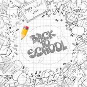 Back to School background with hand drawn doodle stationery and other school subjects arranged around text (lettering) written by pencil. Vector illustration. poster