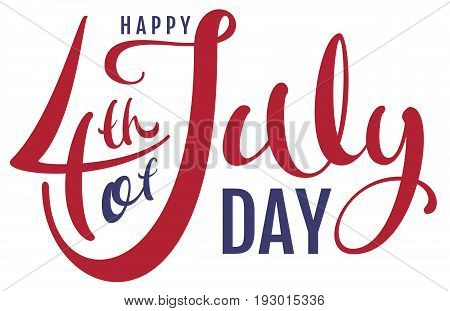 Happy 4th of July day. Handwritten text for greeting card. Isolated on white vector illustration