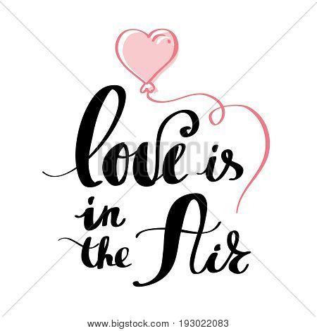Love is in the air postcard phrase for valentine s day ink modern brush calligraphy