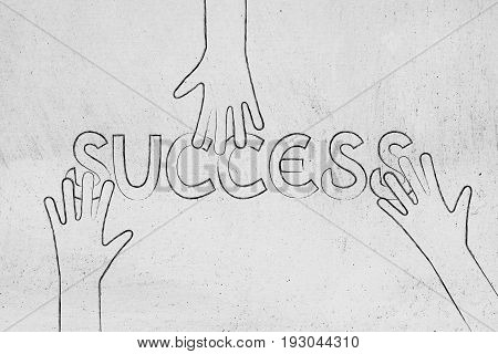 Hands Grabbing Parts Of The Word Success