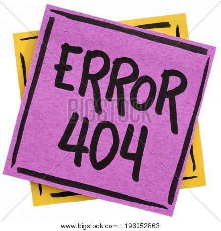 error 404 - web page not found sign -handwriting in black ink on isolated sticky note