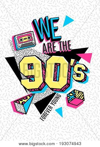 Memphis poster, card or invitation with geometric elements and tape cassette. We are the 90s. Forever Young. Vector illustration in trendy 80s-90s memphis style.