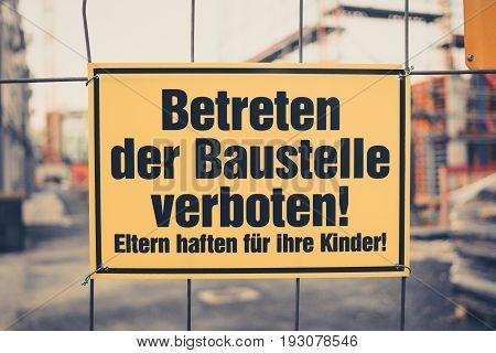 Yellow Sign In German: Betreten Der Baustelle Verboten! Eltern Haften Für Ihre Kinder! Translation: