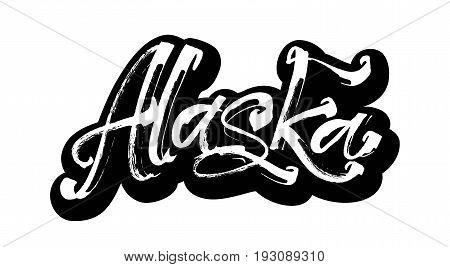 Alaska. Sticker. Modern Calligraphy Hand Lettering for Silk Screen Printing